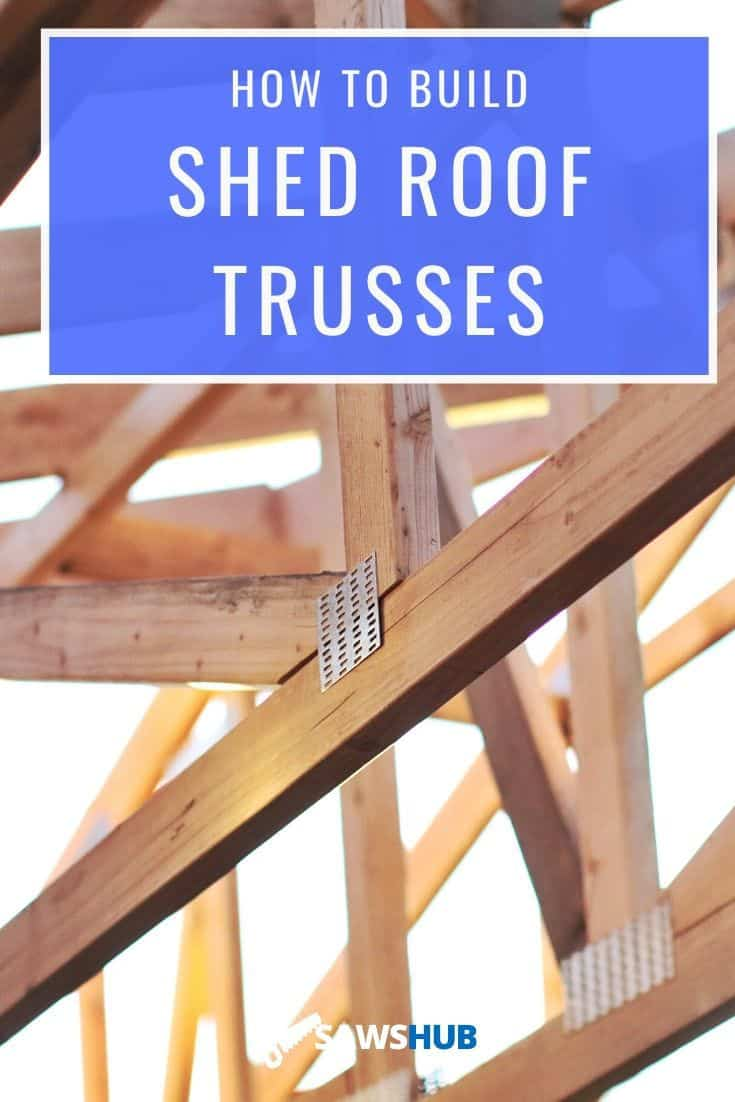 How To Build Roof Trusses For A Shed Step By Step Guide Sawshub